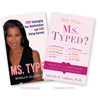 Ms. Typed: Stop Sabotaging Your Relationships and Find Dating Success